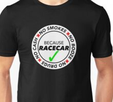 No Smokes, Drugs, Cash, Booze: Because Racecar - Apparel / Stickers - Full White Unisex T-Shirt