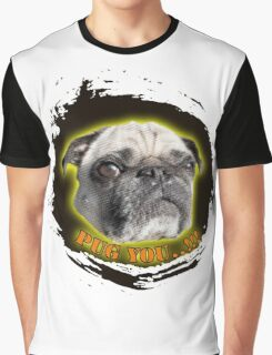 Pug you Graphic T-Shirt