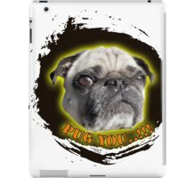 Pug you iPad Case/Skin