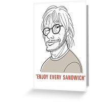 Enjoy every sandwich Greeting Card