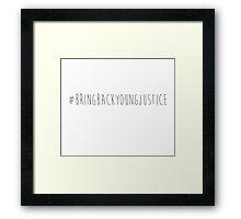 #BringBackYoungJustice Framed Print