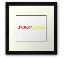 Totally Crash Framed Print