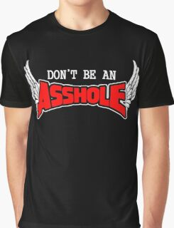 Don't be an Asshole Graphic T-Shirt