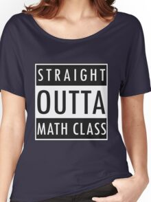 Straight Outta Math Class Women's Relaxed Fit T-Shirt