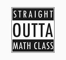 Straight Outta Math Class Unisex T-Shirt