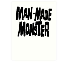 Man-Made Monster Art Print