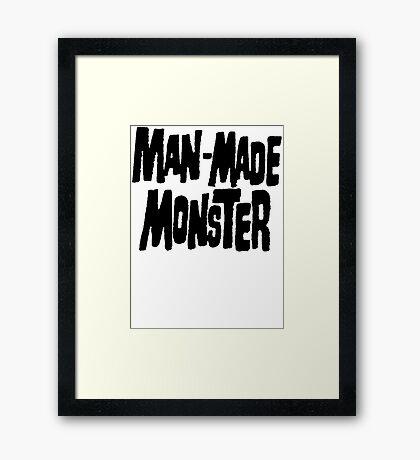 Man-Made Monster Framed Print