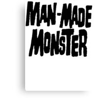 Man-Made Monster Canvas Print