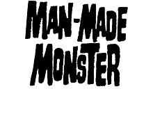 Man-Made Monster Photographic Print