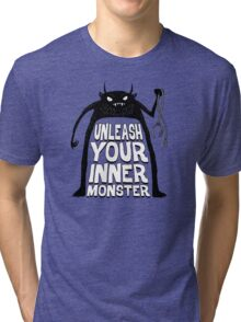 Unleash your inner monster  Tri-blend T-Shirt