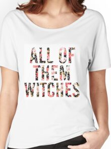All of them Witches Women's Relaxed Fit T-Shirt
