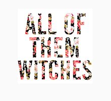 All of them Witches Unisex T-Shirt