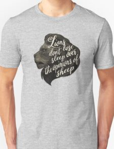 Lions don't lose sleep over the opinions of sheep Unisex T-Shirt