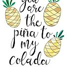 Pina To My Colada by Tangerine-Tane