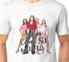 You Can't Sit With Us! // Mean Girls Unisex T-Shirt
