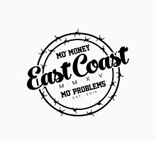 """East Coast - Mo' Money Mo' Problems"" Unisex T-Shirt"