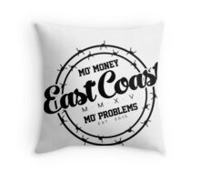 """East Coast - Mo' Money Mo' Problems"" Throw Pillow"
