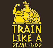 Train Like a Demi-God Unisex T-Shirt