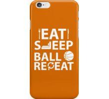 Eat, Sleep, Ball, Repeat iPhone Case/Skin