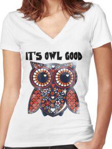 Owl - It's owl good Women's Fitted V-Neck T-Shirt