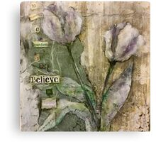 To Plant a Garden is to Believe in Tomorrow Canvas Print
