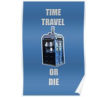 Time Travel Or Die Poster
