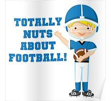 Blue Football Player Nuts About Football Poster