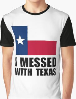 Messed With Texas Graphic T-Shirt
