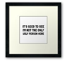 Ugly Person Framed Print