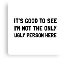 Ugly Person Canvas Print
