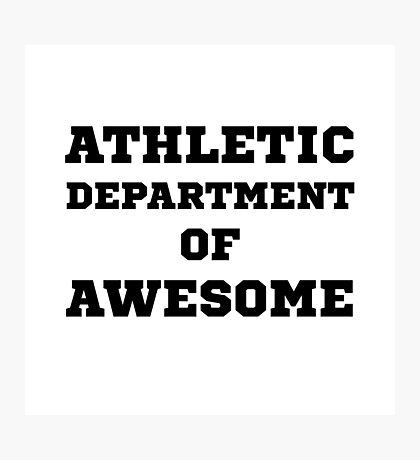 Athletic Department Awesome Photographic Print