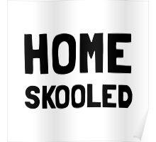 Home Skooled Poster
