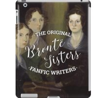 The Bronte Sisters - The Original Fanfic Writers iPad Case/Skin
