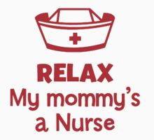 Relax My mommy's a Nurse One Piece - Long Sleeve