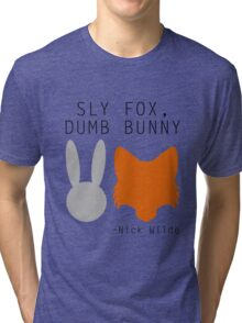 Sly Fox, Dumb Bunny - Nick Wilde Tri-blend T-Shirt