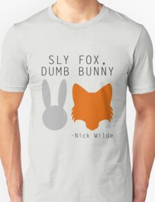 Sly Fox, Dumb Bunny - Nick Wilde Unisex T-Shirt
