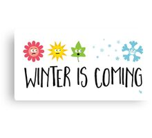 Winter is Coming - Seasons Canvas Print