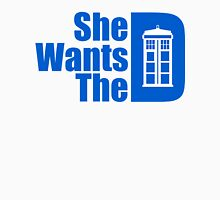 She Wants The Doctor Unisex T-Shirt
