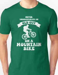 Never underestimate an old guy on a mountain bike T-Shirt