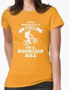 Never underestimate an old guy on a mountain bike Womens Fitted T-Shirt