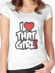I Love that Girl - ArtWork Women's Fitted Scoop T-Shirt