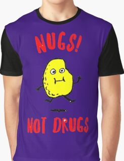 Nugs Not drugs Graphic T-Shirt