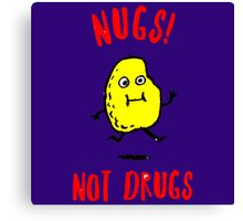 Nugs Not drugs Canvas Print