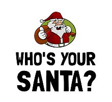 Who Is Your Santa Photographic Print