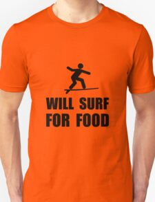 Will Surf For Food Unisex T-Shirt
