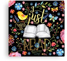 I Just Want To Read - Black Floral Canvas Print