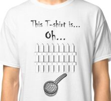 Oh fence sieve shirt Classic T-Shirt