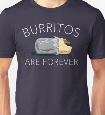 Burritos Are Forever Unisex T-Shirt