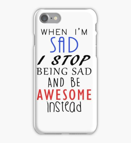 Don't Be Sad Be Awesome! iPhone Case/Skin