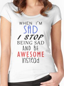 Don't Be Sad Be Awesome! Women's Fitted Scoop T-Shirt